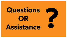 Questions or Assistance? Click Here
