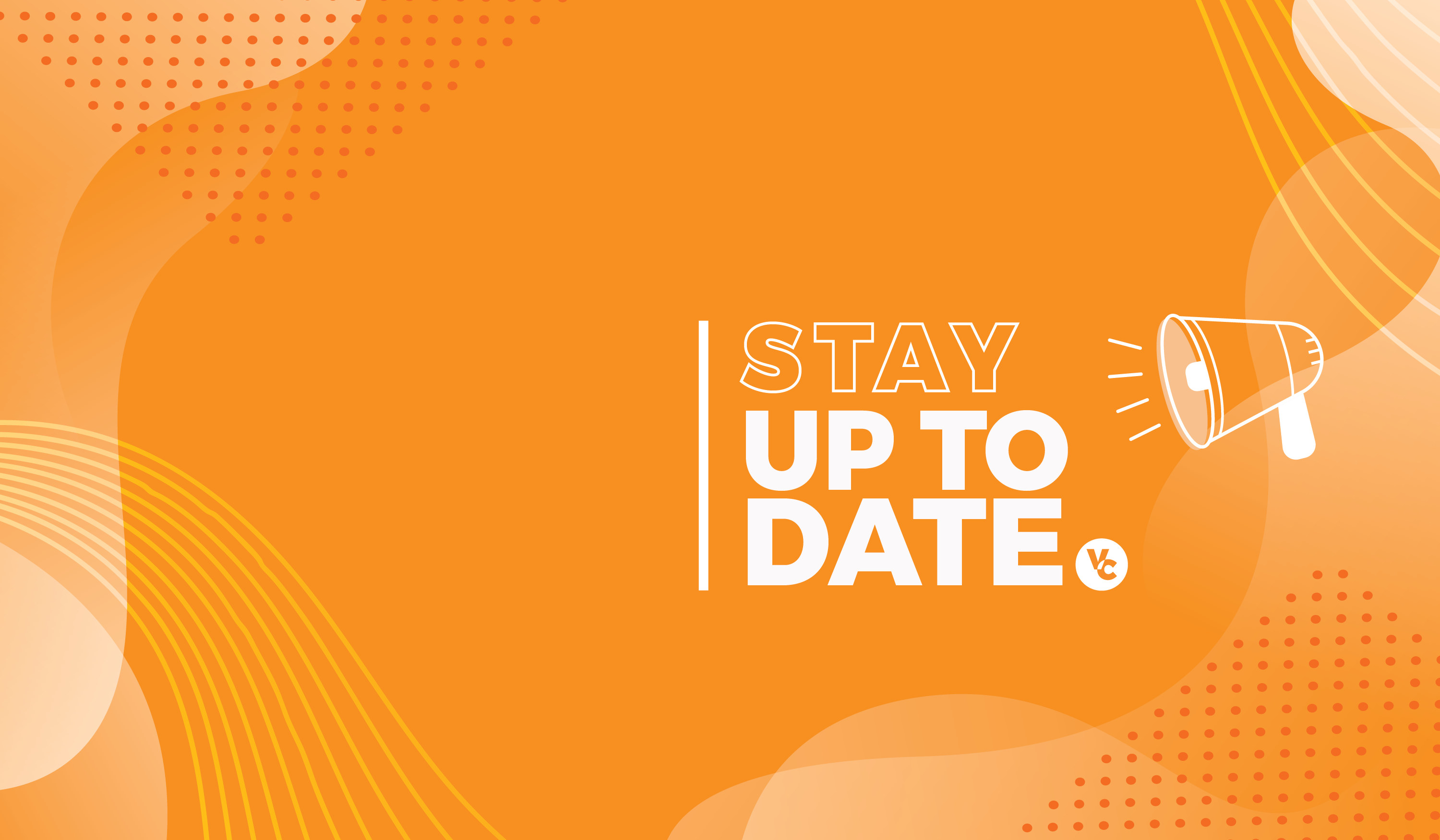 Orange Illustrated Background with White Text that reads: STAY UP TO DATE