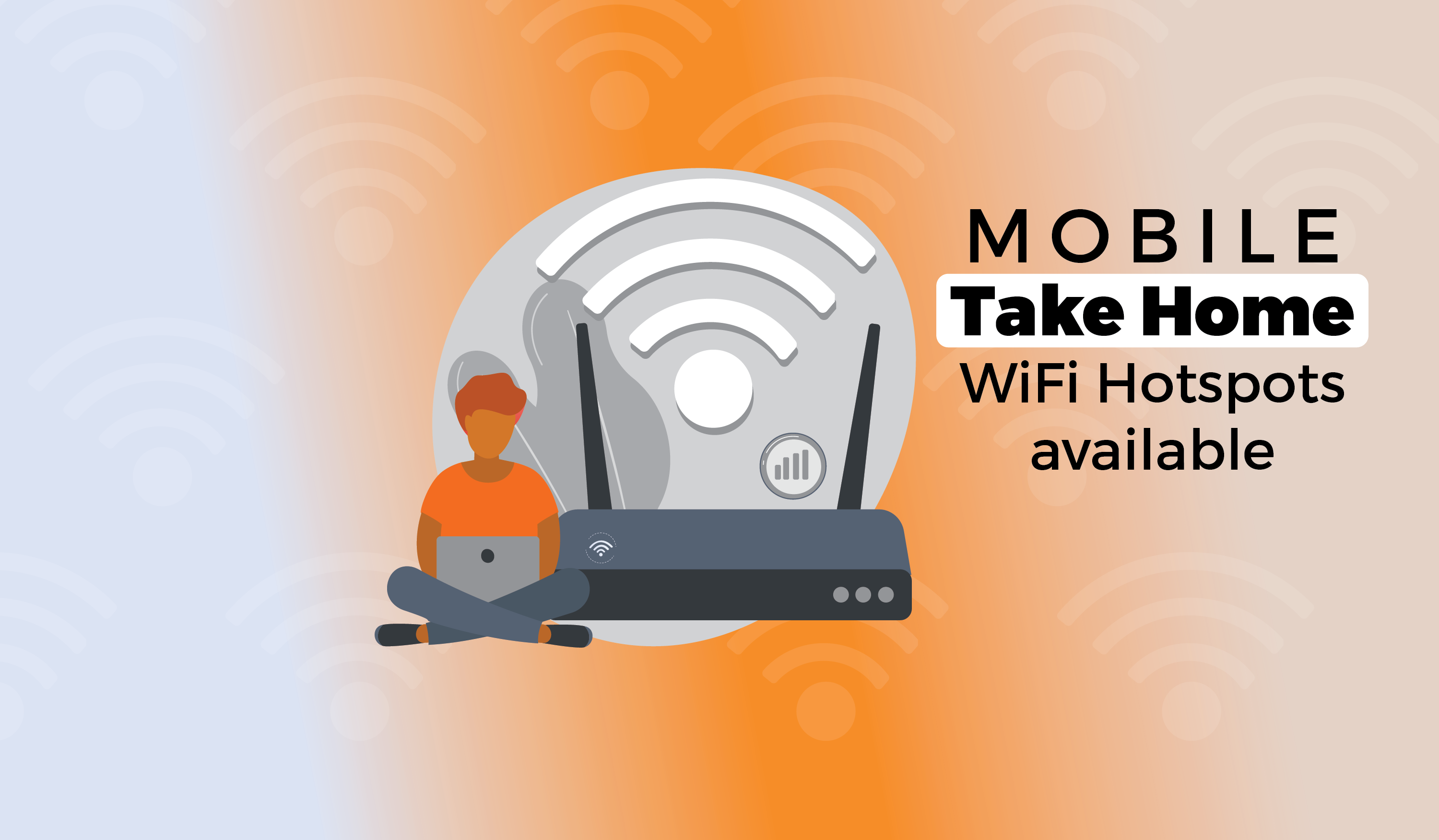 Mobile Take Home WiFi Hotspots avaiable