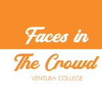 Faces in the Crowd, Ventura College.