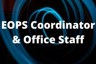 EOPS Coordinator & Office Staff Text on black background with blue swirls